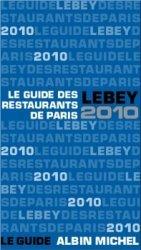 """Le """"Guide Lebey des restaurants de Paris 2010"""" est arrivé !"""