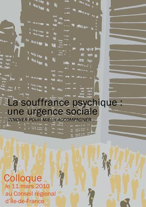 """Conseil régional : Colloque """"La souffrance psychique, une urgence sociale, Innover pour mieux accompagner"""""""