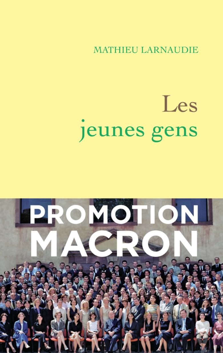 Mathieu Larnaudie, Les jeunes gens, enquête sur la promotion Senghor de l'ENA, Grasset, 2018.