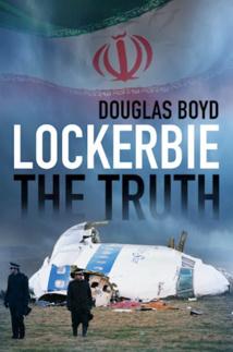 Lockerbie : la vérité, par Douglas Boyd aux éditions The History Press
