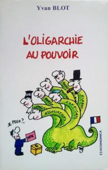 L'oligarchie au pouvoir de Yvan Blot aux éditions Economica.