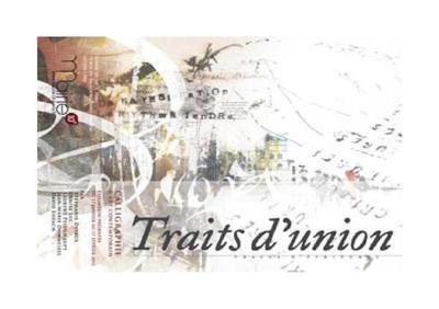 17 janvier - 17 février 2011 : Exposition Traits d'Union Traces d'écriture