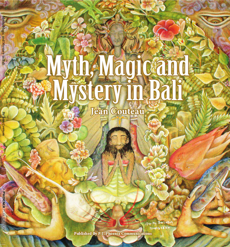 Myth, Magic and Mystery in Bali by Jean Couteau © PT Phoenix Communications, First edition 2017, Copy edited by Edward Speirs.