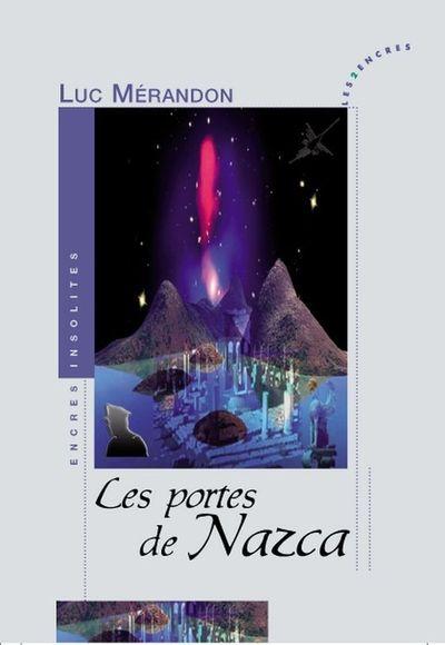 Luc Mérandon,Les portes de Nazaca,  Roman, éditions Les 2 Encres