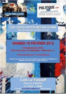 """Samedi 18 février 2012 : 11ème Café Hyper-républicain """"Présidentielle : Ceci n'est pas une dictature"""""""