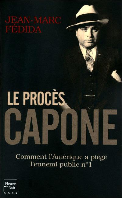 Le dernier livre de Jean-Marc Fedida : (c) Le procès Capone aux éditions Fleuve Noir, Février 2012.