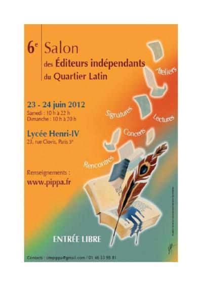 23 et 24 juin 2012 : 6e Salon des Éditeurs indépendants du Quartier Latin au Lycée Henri IV