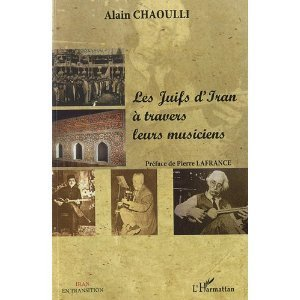 (c) Les Juifs d'Iran à travers leurs musiciens - Alain Chaouli auxx éditions L'Harmattan.