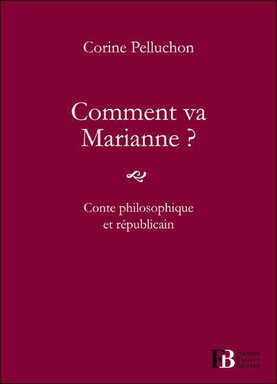 """""""Comment va Marianne ?"""" de Corine Pelluchon aux éditions François Bourin."""
