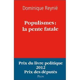 """Dominique Reynié """"Populismes : la pente fatale"""" (c) Plon."""