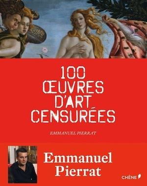 1000 oeuvres d'art censurées d'Emmanuel Pierrat (c) Editions du Chêne.