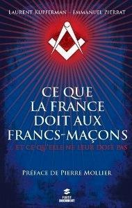 Ce que la France doit aux Francs-Maçons de Laurent Kupferman (c) First Editions.