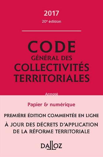 Le Code général des collectivités territoriales 2017.