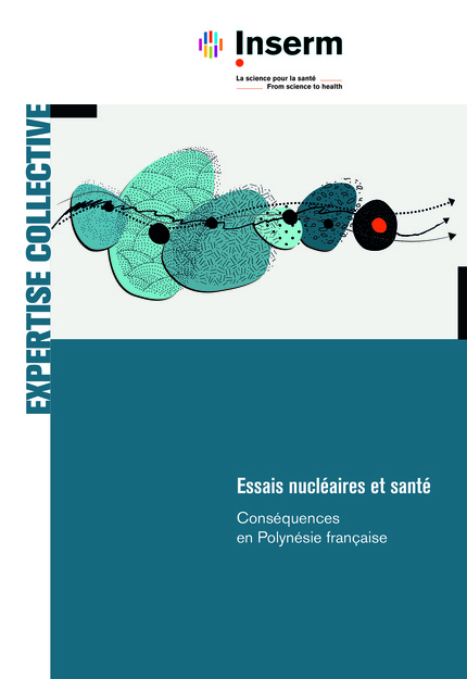 Conséquences sanitaires des Essais nucleaires en Polynésie française - le rapport du Pôle Expertise de l'INSERM le 18 février 2021 - 620 pages - Tarif : 65 € imprimé - Gratuit en PDF en ligne.