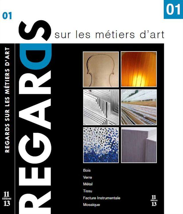 © Regards sur les métiers d'art par 11-13 Editions.