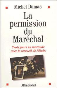 La permission du Maréchal par Michel Dumas © Albin Michel