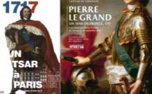 « 1717 : Un tsar à Paris » et « Pierre Le Grand, un Tsar en France. 1717 »