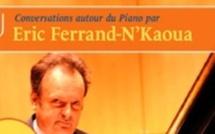 7 juin  2012 : Conversation autour du piano avec Eric Ferrand-N'Kaoua